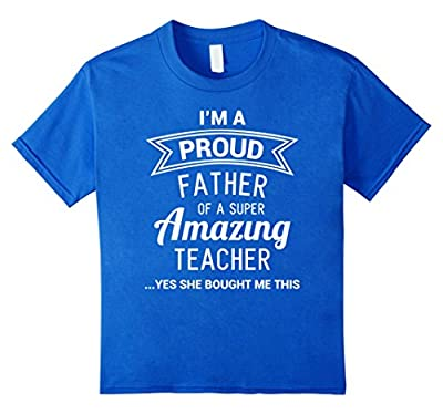 Funny Proud Dad of Teacher Fathers Day Gift from Daughter