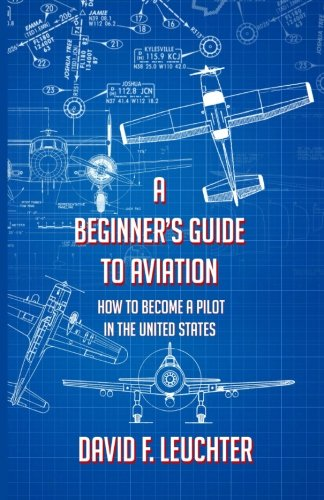 A Beginner's Guide to Aviation: How to Become a Pilot in the United States