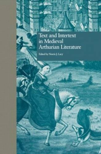 Text And Intertext In Medieval Arthurian Literature  Garland Reference Library Of The Humanities Band 1997