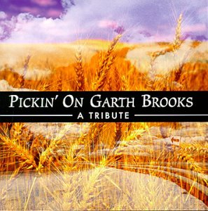 Pickin on Garth Brooks by Cmh Records