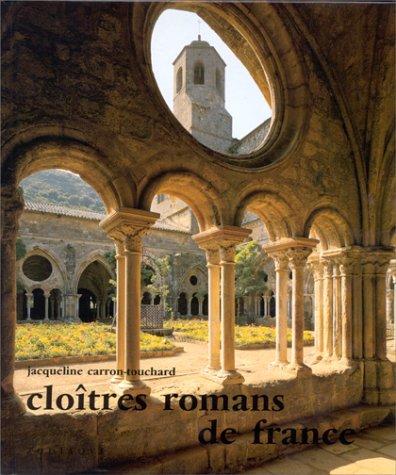 Cloîtres romans de France Relié – 1 février 1993 Jacqueline Carron-Touchard Zodiaque 2736901959 Abbayes - France