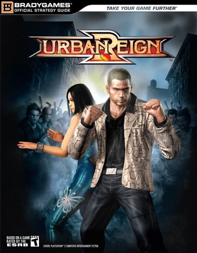Urban Reign(tm) Official Strategy Guide (Official Strategy Guides (Bradygames))