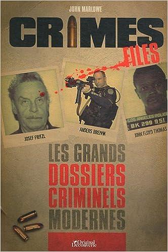 En ligne téléchargement Crime Files : Les grands dossiers criminels modernes pdf, epub