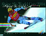 Alpine Ski World Cup 2004: Best of 2004