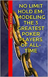 No Limit Hold Em: Modeling the 3 Greatest Poker Players of All-Time (English Edition)