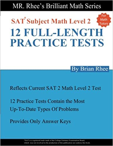 For Math tutors: 12 Full Length Practice Tests for the SAT Subject ...