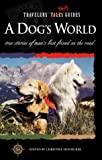 img - for Travelers' Tales - A Dog's World book / textbook / text book