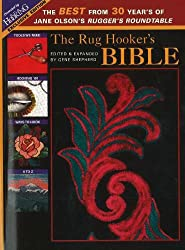 The Rug Hooker's Bible: The Best from 30 Years of Jane Olsen's Rugger's Roundtable
