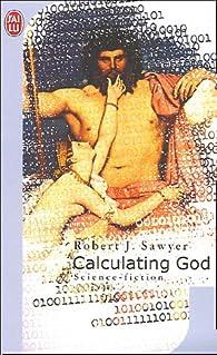 Calculating God par Robert J. Sawyer