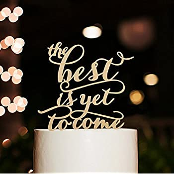 The Best Is Yet To Come Wedding Cake Toppers Rustic Gifts