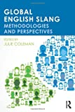 Global English Slang : Methodologies and Perspectives, , 0415842689