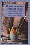 Chopsticks and French Fries: How and Why to Teach English in South Korea