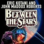Between the Stars: Act of God, Book 3 | Eric Kotani,John Maddox Roberts