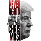 Never Again: A Former East German's Take On Donald Trump