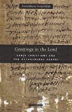 Greetings in the Lord : Early Christians and the Oxyrhynchus Papyri, Luijendijk, AnneMarie, 0674025954