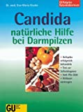 Candida: natürliche Hilfe bei Darmpilzen