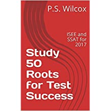 Study 50 Roots for Test Success: ISEE and SSAT for 2017