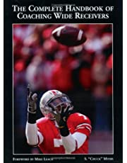 The Complete Handbook of Coaching Wide Receivers: The Difference Is the Details