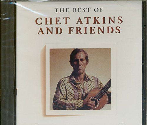 Best of Chet Atkins & Friends by Atkins, Chet