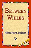 Between Whiles, Helent Hunt Jackson, 1595406433