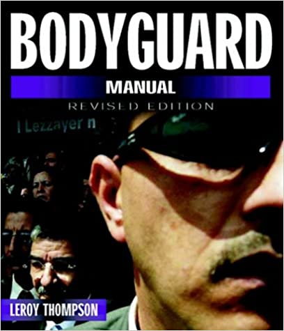 Bodyguard Manual (Bodyguard Manual: Protection Techniques of Professionals)