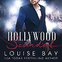 Hollywood Scandal Hörbuch von Louise Bay Gesprochen von: Andi Arndt, Sebastian York