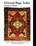 Oriental Rugs Today: A Guide to the Best New Carpets from the East