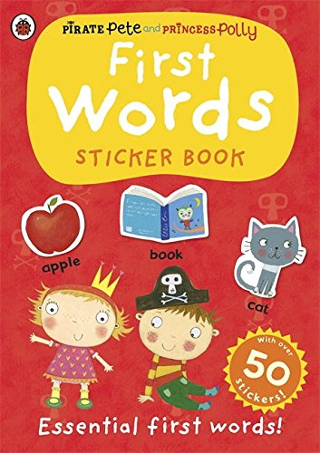 First Words A Pirate Pete And Princess Sticker Activity Book (Pirate Pete and Princess Polly)