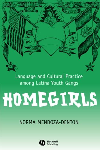 Homegirls: Language and Cultural Practice Among Latina Youth Gangs by Wiley-Blackwell