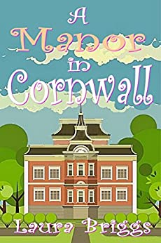 A Manor in Cornwall (A Wedding in Cornwall Book 4) by [Briggs, Laura]