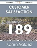 Customer Satisfaction 189 Success Secrets - 189 Most Asked Questions on Customer Satisfaction - What You Need to Know, Karen Valdez, 1488515743
