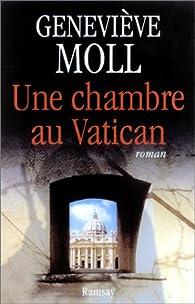 Une chambre au Vatican par Geneviève Moll