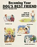 img - for Becoming Your Dog's Best Friend: How to Earn Your Dog's Love book / textbook / text book