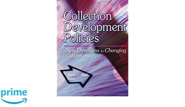 Collection Development Policies: New Directions for Changing Collections