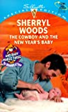 The Cowboy and the New Year's Baby, Sherryl Woods, 0373242913