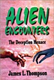 Alien Encounters, James L. Thompson, 0882905163