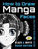 How To Draw Manga Faces: The Fun, Easy Way to Learn
