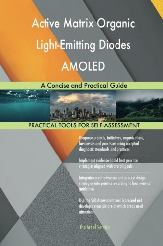 Active Matrix Organic Light-Emitting Diodes AMOLED: A Concise and Practical Guid