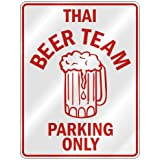 """ THAI BEER TEAM PARKING ONLY "" PARKING SIGN COUNTRY THAILAND"