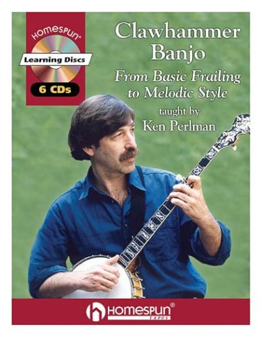 Clawhammer Banjo: From Basic Frailing to Melodic Style Book/6 CDs (Six String Banjo Book)