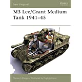 M3 Lee/Grant Medium Tank 1941–45 (New Vanguard)