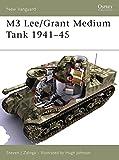 M3 Lee/Grant Medium Tank 1941–45 (New Vanguard)