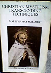 Christian mysticism: Transcending techniques : a theological reflection on the empirical testing of the teaching of St John of the Cross