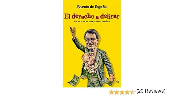 El derecho a delirar (Actualidad) eBook: de España, Ramón: Amazon ...