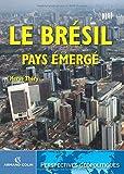 BRÉSIL, PAYS ÉMERGÉ (LE)