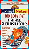 100 Low Fat Fish and Shellfish Recipes, Corinne T. Netzer, 0440223520