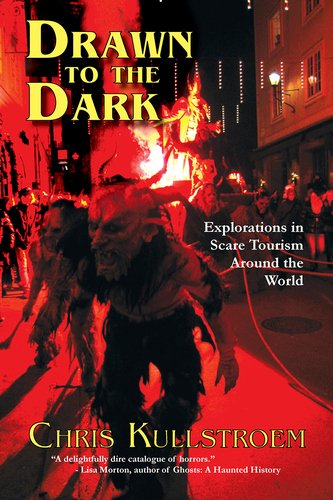 (Drawn to the Dark: Explorations in Scare Tourism Around the)