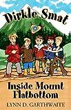 Dirkle Smat Inside Mount Flatbottom, Lynn D. Garthwaite, 1596635126