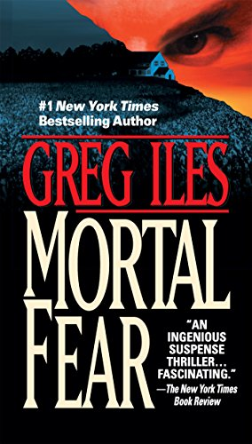 A man with a secret life risks everything to clear his name in this ingenious suspense thriller: Mortal Fear (Mississippi Book 1) by Greg Iles