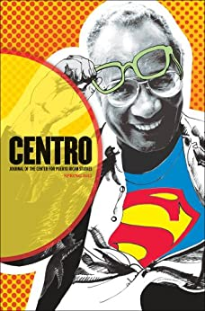 CENTRO Journal of the Center for Puerto Rican Studies